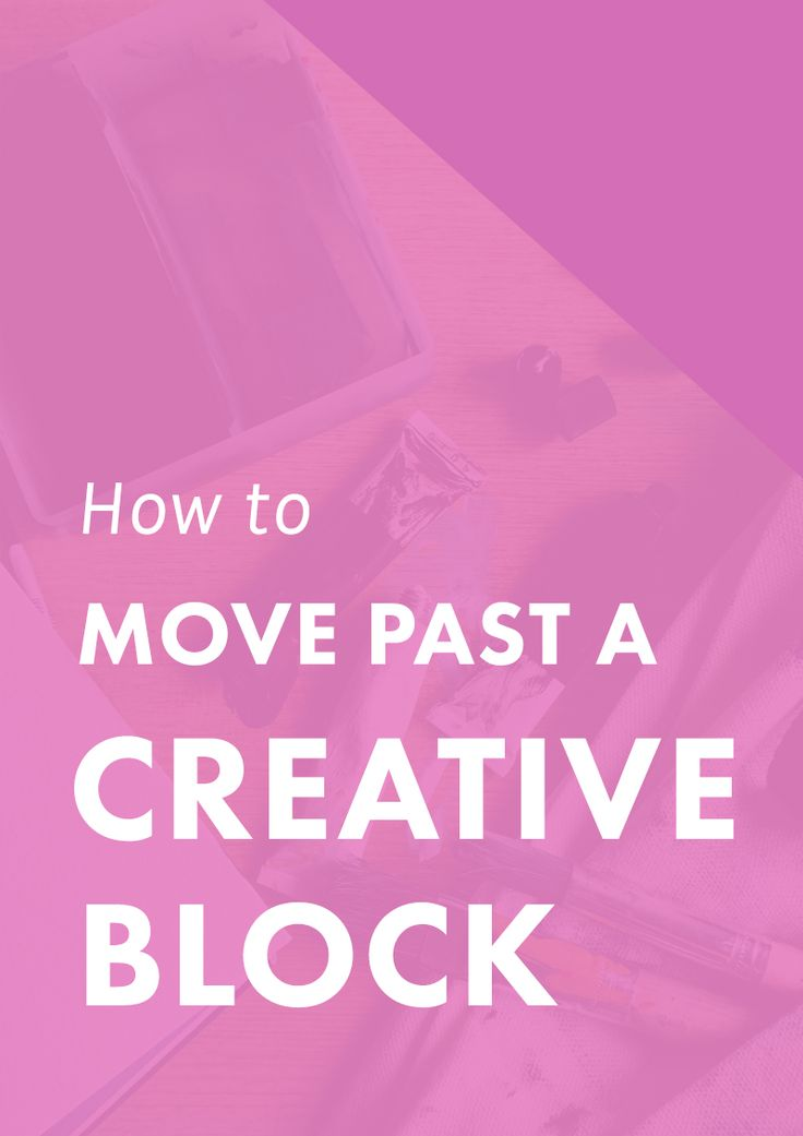 How To Move Past A Creative Block | Bloggers, freelancers, creatives...are you feeling stuck and unmotivated? It's TOUGH to be creative 24/7, but these tips about moving past a creative block are GOLD for us creative types.