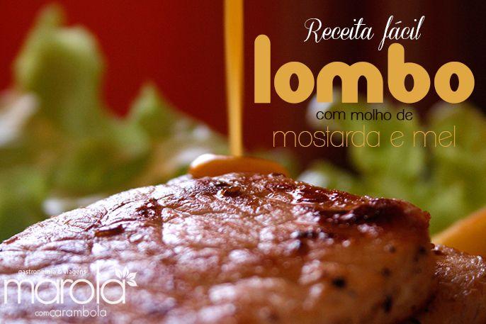 Excelente receita de Lombo suíno com um fácil molho de mostarda e mel.