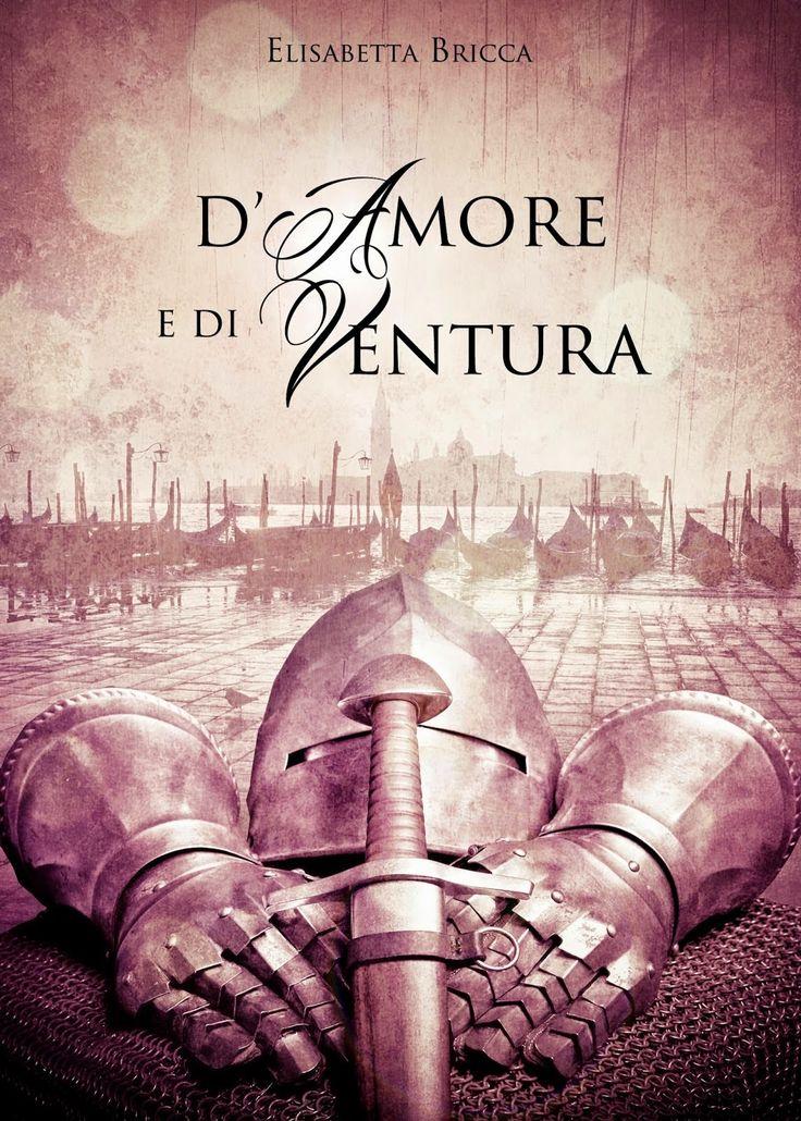 #historicalromance  #elisabettabricca D'AMORE E DI VENTURA    Elisabetta Bricca    Recen...