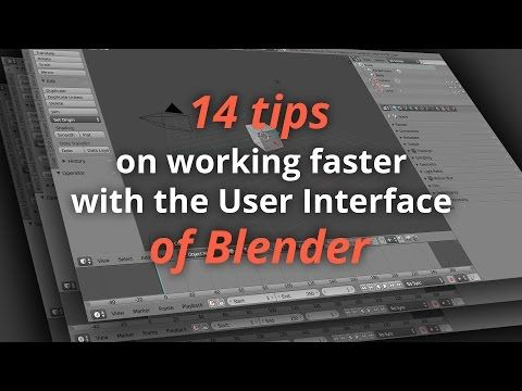 14 Tips on working faster with the User Interface of Blender - BlenderNation