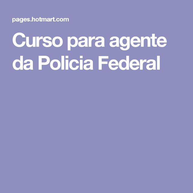 Curso para agente da Policia Federal