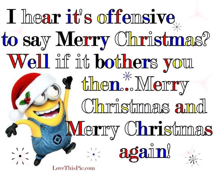 I hear it's offensive to say Merry Christmas..... LOL......love it.