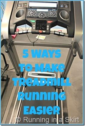 5 Ways To Make Treadmill Running Easier www.RunninginaSkirt.com #running #fitness #exercise