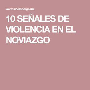 10 SEÑALES DE VIOLENCIA EN EL NOVIAZGO