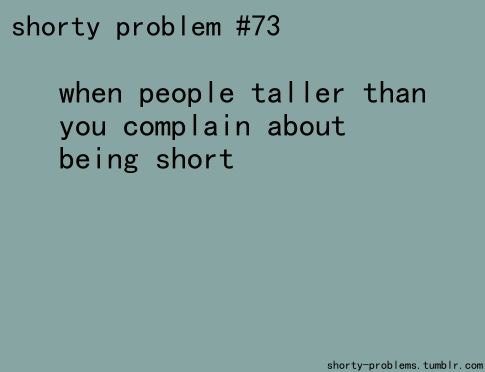 Quotes About Being Short In Height 79116 Loadtve