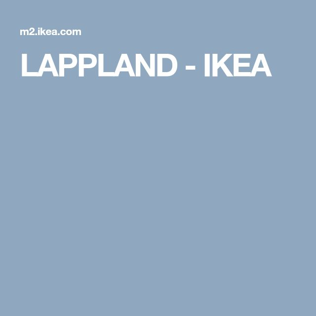 LAPPLAND - IKEA