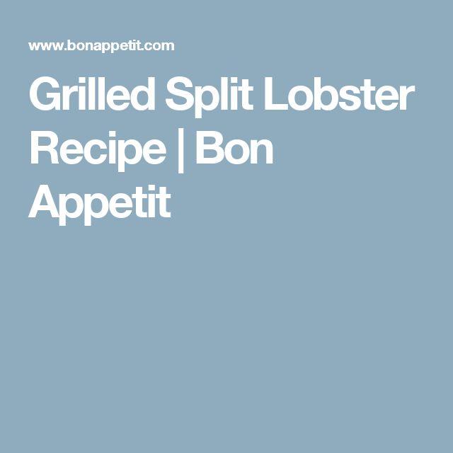 Grilled Split Lobster Recipe   Bon Appetit