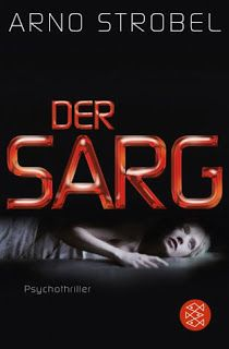 Lesendes Katzenpersonal: [Rezension] Arno Strobel - Der Sarg