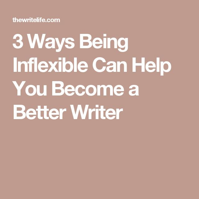 3 Ways Being Inflexible Can Help You Become a Better Writer - resume definition