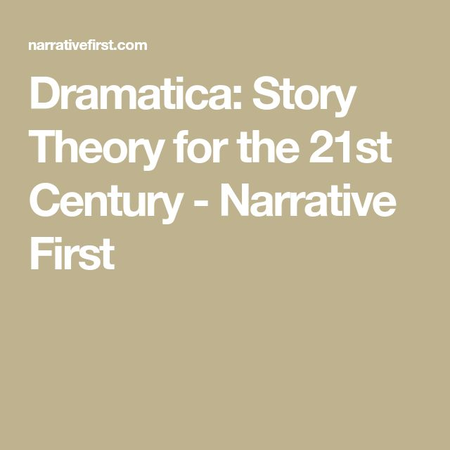 Dramatica: Story Theory for the 21st Century - Narrative First