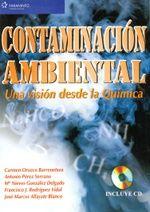 Contaminación ambiental: una visión desde la química / Carmen Orozco Barrenetxea ... [et al.]. - 1ª ed., 4ª reimp. - Madrid [etc.] : Thomson, 2008