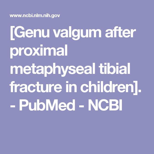 [Genu valgum after proximal metaphyseal tibial fracture in children]. - PubMed - NCBI