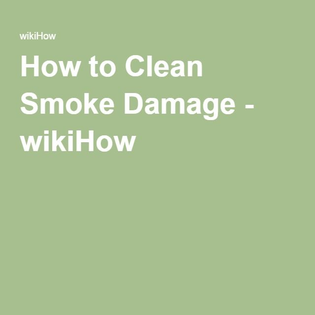 How to Clean Smoke Damage - wikiHow