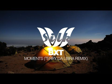 [Trance] BXT - Moments (Terry Da Libra Remix) [Silk Music] - YouTube