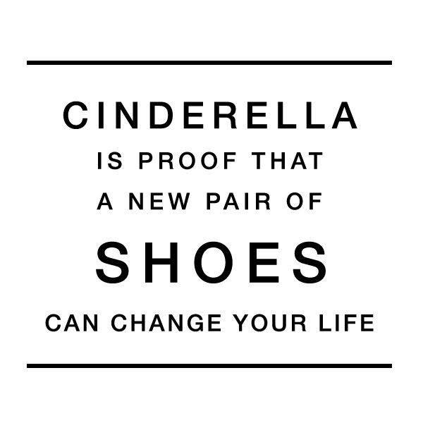 Cenerentola è la prova che un paio di scarpe nuove può cambiarti la vita
