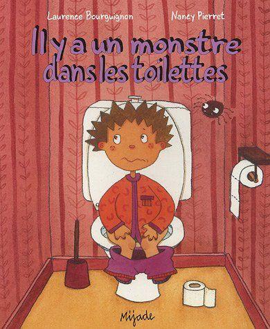 Il y a un monstre dans les toilettes de Laurence Bourguignon…