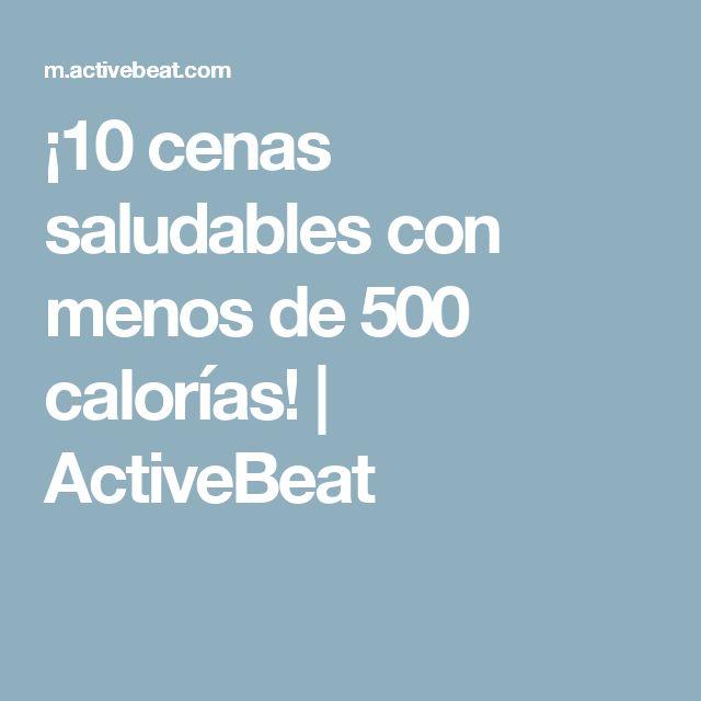 ¡10 cenas saludables con menos de 500 calorías! | ActiveBeat