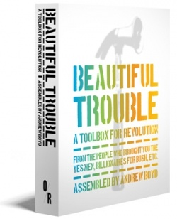 "A New Guide to Making Beautiful Trouble: ""It's like an Anarchist Cookbook for the 21st century, but without the bombs"" 