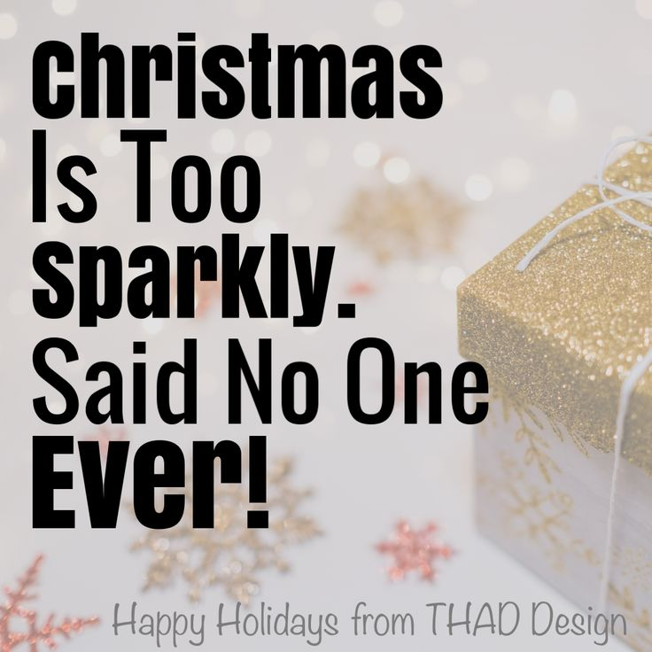 Christmas is too Sparkly. Said No One Ever! Happy Holidays from THAD Design.   #happyholidays #thaddesign #sparkle