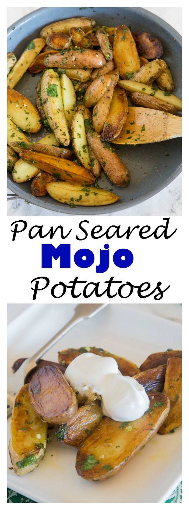 Pan Seared Mojo Potatoes – fingerling potatoes are seared and cooked to perfection in just minutes. Then mixed with a cilantro and herb mixture for a delicious side dish.