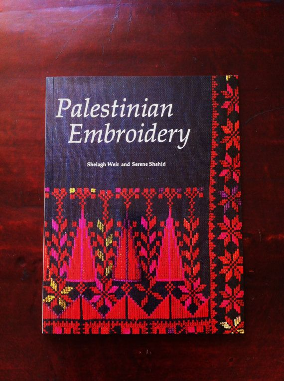 Palestinian Embroidery by Shelagh Weir & Serene Shahid *Vintage Textile Book*