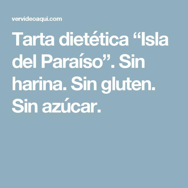 """Tarta dietética """"Isla del Paraíso"""". Sin harina. Sin gluten. Sin azúcar."""