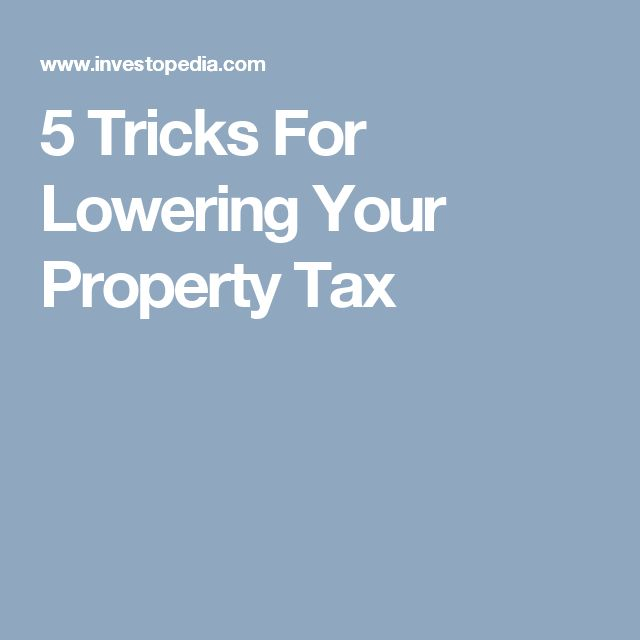 5 Tricks For Lowering Your Property Tax