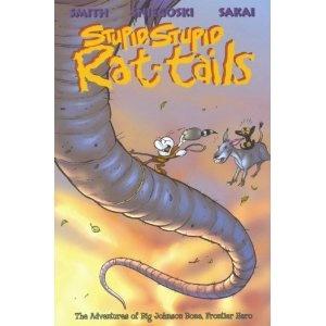 Stupid, Stupid Rat-Tails: The Adventures of Big Johnson Bone, Frontier HeroStupid Rattail, Big Johnson, Frontier Heroes, Stan Sakai, Tom Sniegoski, Bones Stupid, Johnson Bones, Jeff Smith, Stupid Rats Tail
