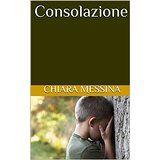 Consolazione, short story by Chiara Messina e Giuseppina D'Amato on Amazon Kindle.