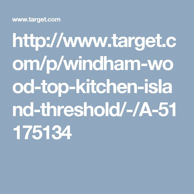http://www.target.com/p/windham-wood-top-kitchen-island-threshold/-/A-51175134