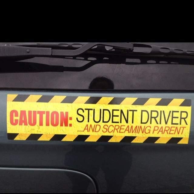 Caution student driver and screaming parent hahahahaha just for you mom