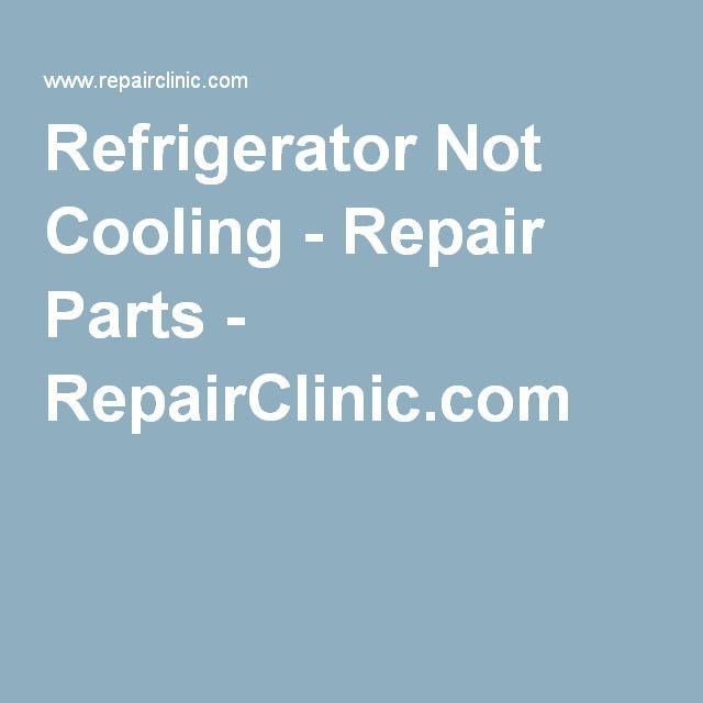 Refrigerator Not Cooling - Repair Parts - RepairClinic.com
