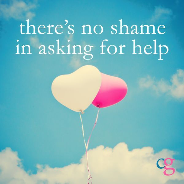 Theres No Shame In Asking For Help Caregiver Quotes For The