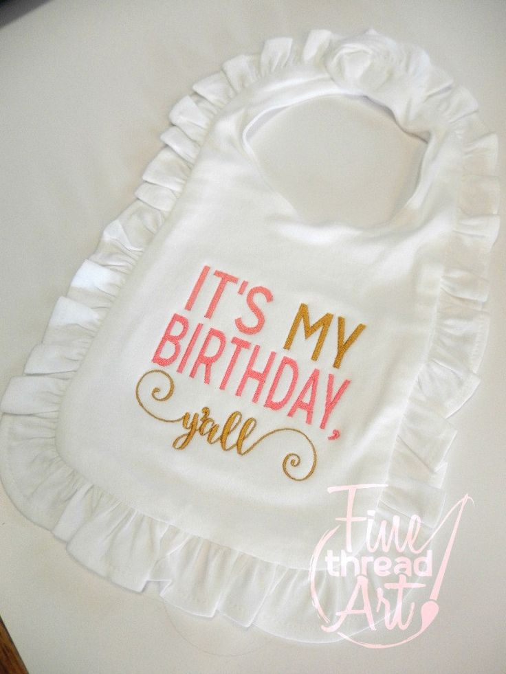 Birthday Girl Ruffle Bib in White for Infant Baby Toddler Girl with Velcro Closure It's My Birthday Yall Y'all Southern First Birthday Party by finethreadart on Etsy