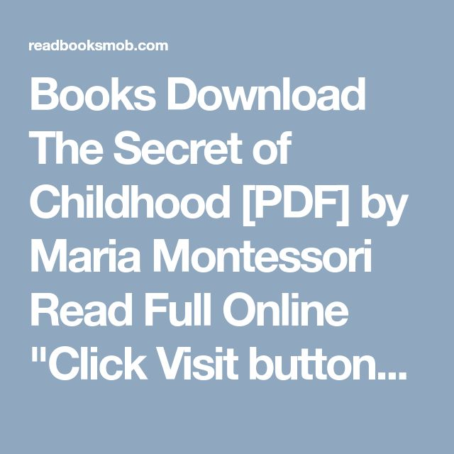 """Books Download The Secret of Childhood [PDF] by Maria Montessori Read Full Online """"Click Visit button"""" to access full FREE ebook"""