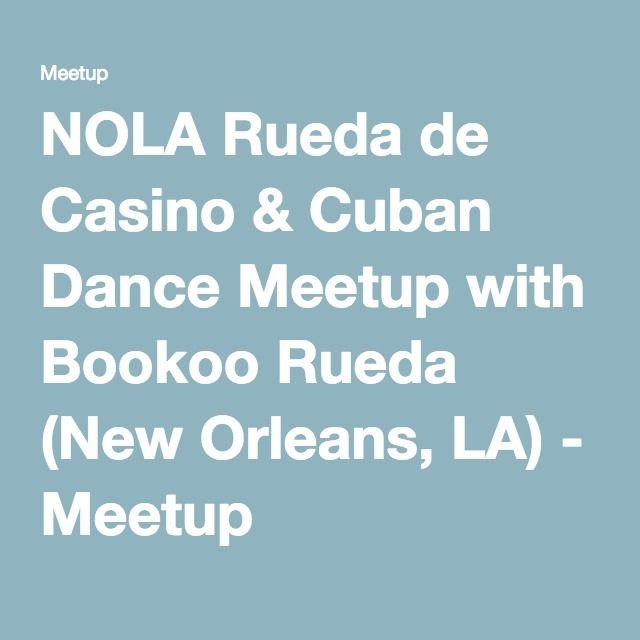 NOLA Rueda de Casino & Cuban Dance Meetup with Bookoo Rueda (New Orleans, LA) - Meetup