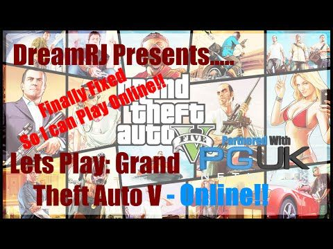 Lets Play: Grand Theft Auto V ONLINE - PC - Finally Fixed!!