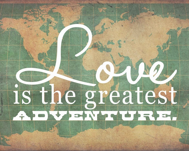 Quote Love Is the Greatest Adventure