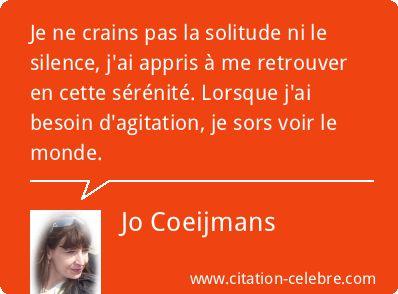 Citation Solitude, Silence & Monde (Jo Coeijmans - Phrase n°74523)