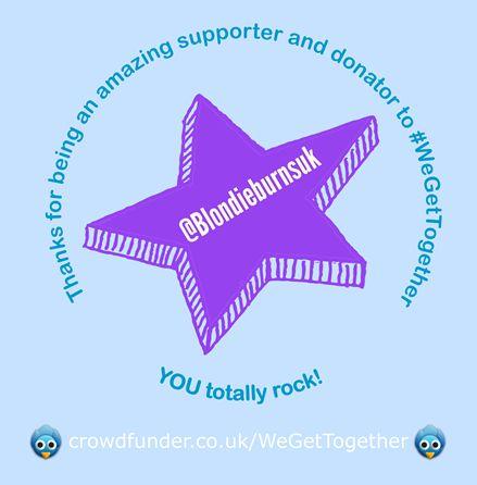 Thanks @Blondieburnsuk for your #WeGetTogther Crowdfunding support