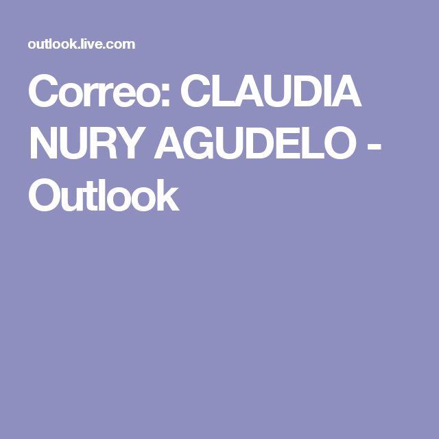Correo: CLAUDIA NURY AGUDELO - Outlook