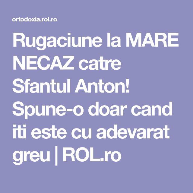 Rugaciune la MARE NECAZ catre Sfantul Anton! Spune-o doar cand iti este cu adevarat greu   ROL.ro