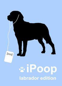 iPoop Labrador edition  #dog #humor #labs