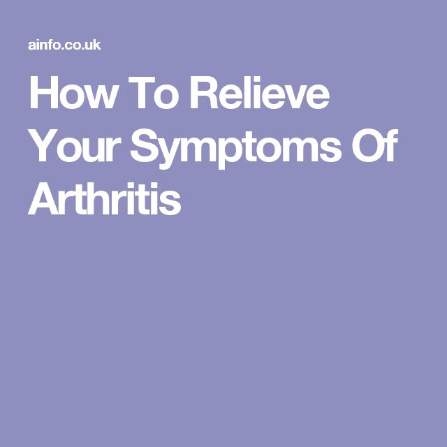 How To Relieve Your Symptoms Of Arthritis