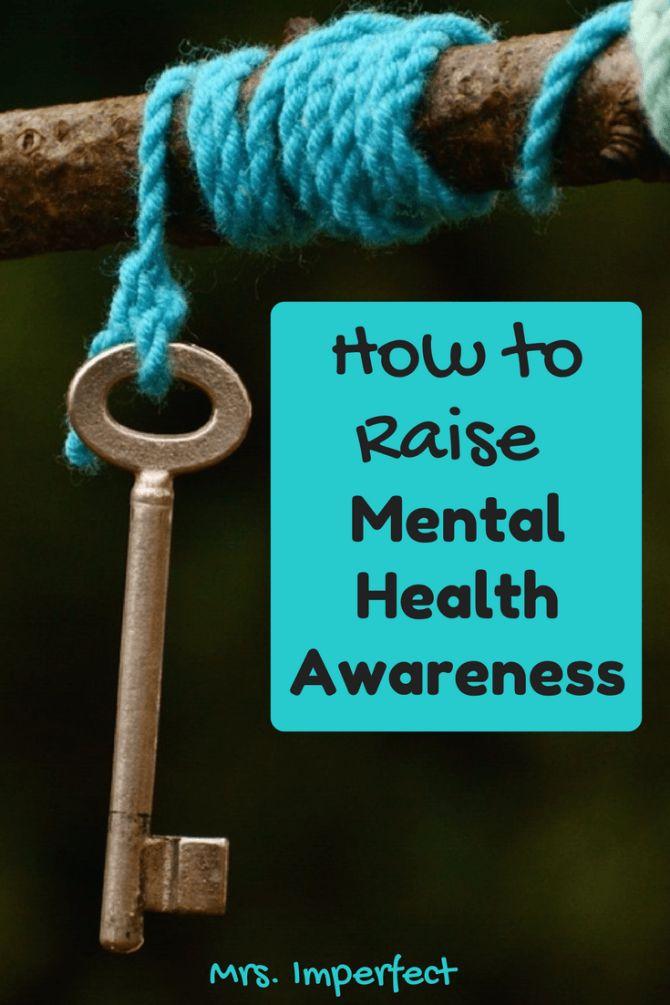 Raise mental health awareness, mental illness, advocacy