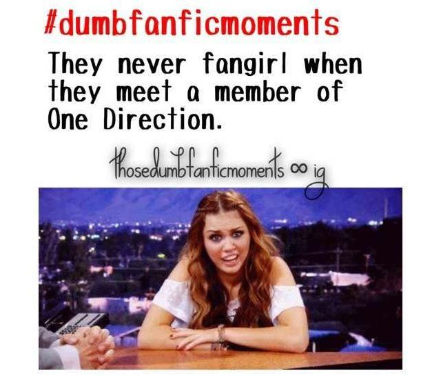dumb fanfic moments | It's like you wish you could be that collected but then your just ...
