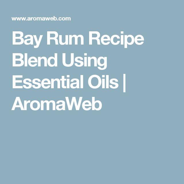 Bay Rum Recipe Blend Using Essential Oils | AromaWeb