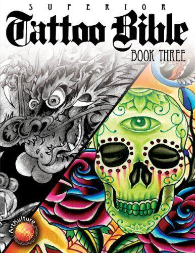 Tattoo Bible Book Three (Superior Tattoo Bible)