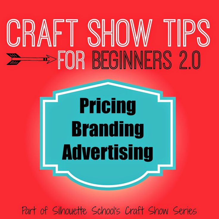 Silhouette School: Craft Show Tips for Beginners Series (Part 2...Pricing, Branding, and Advertising)