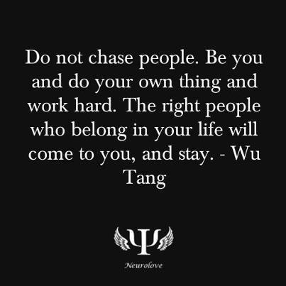 Do not chase people...   #quotes